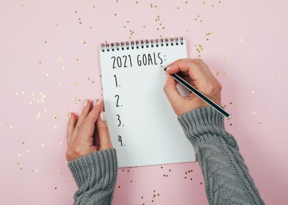 Three Reasons 2021 is the Best Year for You to Make (and Accomplish) Your New Year's Resolutions